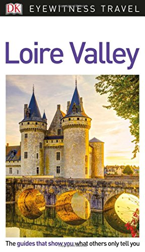 DK Eyewitness Travel Guide Loire Valley (Eyewitness Travel Guides)