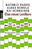 Das neue Lexikon des Unwissens: Worauf es bisher keine Antwort gibt