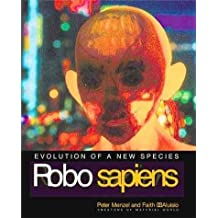 [Robo Sapiens: Evolution of a New Species] (By: Peter Menzel) [published: September, 2000]