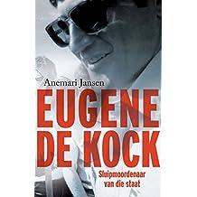 Eugene de Kock: Sluipmoordenaar van die staat