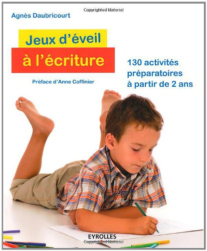 Jeux d'éveil à l'écriture : 130 activités préparatoires à partir de 2 ans