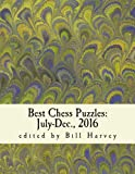 Best Chess Puzzles:  July-Dec., 2016: 424 Brilliancies