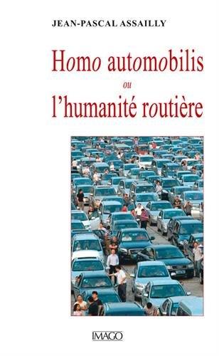 Homo automobilis ou l'humanité routière