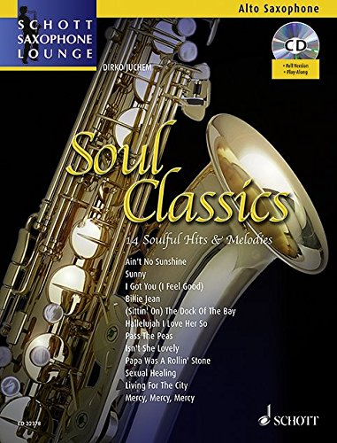 Soul Classics: 14 Soulful Hits & Melodies. Alt-Saxophon. Ausgabe mit CD. (Schott Saxophone Lounge)