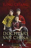Dochters van China: Drie zussen in het middelpunt van de macht in het twintigste-eeuwse China