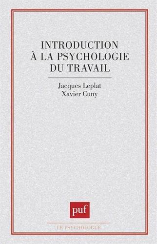 Introduction à la psychologie du travail par Jacques Leplat, Xavier Cuny