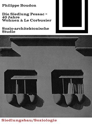 Die Siedlung Pessac: Vierzig Jahre Wohnen à Le Corbusier (Bauwelt Fundamente 28)