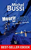 Mourir sur Seine: Best-seller ebook (ROMAN)