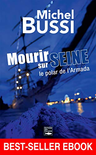 Mourir sur Seine: Best-seller ebook (ROMAN) (French Edition) by [Bussi, Michel]