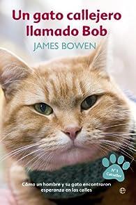 Un Gato Callejero Llamado Bob par James Bowden