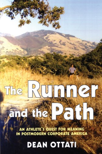 The Runner and the Path: An Athlete's Quest for Meaning in Postmodern Corporate America por Dean Ottati