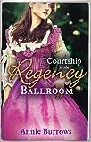 Courtship in the Regency Ballroom: His Cinderella Bride / Devilish Lord, Mysterious Miss