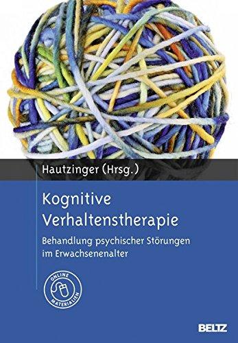 Kognitive Verhaltenstherapie: Behandlung psychischer Störungen im Erwachsenenalter. Mit Online-Materialien