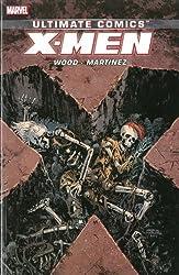 Ultimate Comics X-Men by Brian Wood Volume 3: by Wood, Brian, Martinez, Alvaro (2014) Paperback