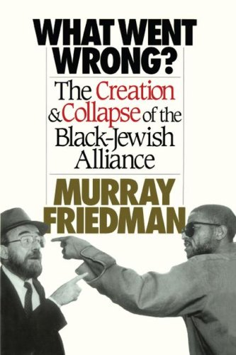 what-went-wrong-the-creation-collapse-of-the-black-jewish-alliance