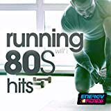 Running with 80's Hits (15 Tracks Non-Stop Mixed Compilation for Fitness & Workout - 130 BPM)
