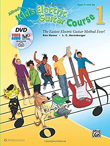 Alfred's Kid's Electric Guitar Course 1: The Easiest Electric Guitar Method Ever! (Book, DVD & Online Audio, Video & Software) (Kid's Guitar
