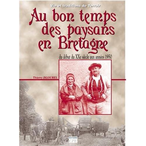 Au bon temps des paysans Bretons au début du XXe siècle
