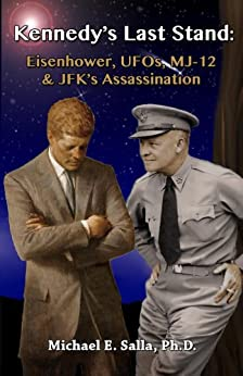 Kennedy's Last Stand: Eisenhower, UFOs, MJ-12 & JFK's Assassination (English Edition)