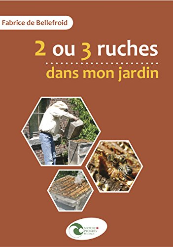 2 ou 3 ruches dans mon jardin par Fabrice de Bellefroid
