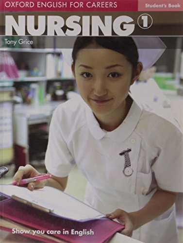 Oxford English for Careers: Nursing 1: Oxford English for Careers: Nursing: ELT Level 1: Pre-Intermediate: Student's Book by Tony Grice (2007) Paperback