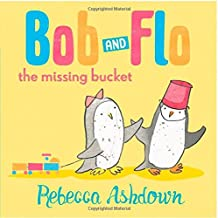 Bob and Flo and the Missing Bucket (Bob & Flo)