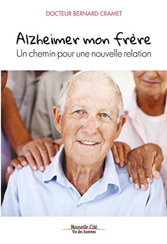 Alzheimer mon frère: Un chemin pour une nouvelle relation (Vie des hommes) par Bernard Cramet