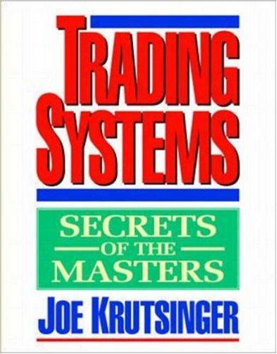 Trading Systems: Secrets of the Masters por Joe Krutsinger