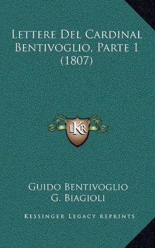 Lettere del Cardinal Bentivoglio, Parte 1 (1807)