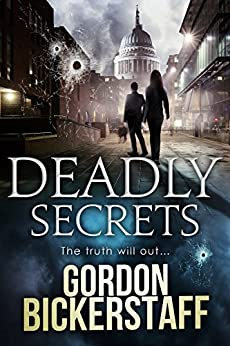 Deadly Secrets: The truth will out... (A Lambeth Group Thriller) by [Bickerstaff, Gordon]