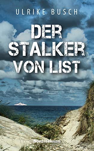 Der Stalker von List (Ein Fall für die Kripo Wattenmeer 7)