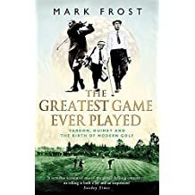 The Greatest Game Ever Played: Vardon, Ouimet and the birth of modern golf