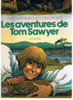 Les aventures de Tom Sawyer Illustré par Claude Lapointe de Mark Twain