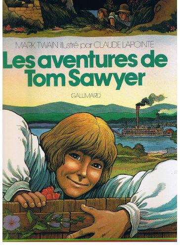 Les aventures de Tom Sawyer Illustré par Claude Lapointe