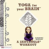 Yoga for Your Brain: A Zentangle Workout.
