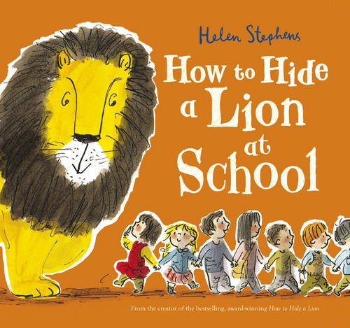How to Hide a Lion at School (How to Hide a Lion 3) por Helen Stephens