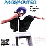 Pachacutec MP3's Kraziest Nigga [Explicit]