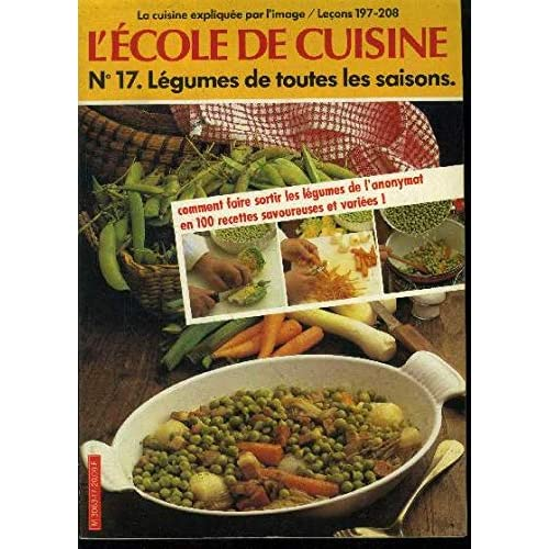 Légumes de toutes les saisons : 12 leçons filmées et 100 recettes pour les appliquer (L'École de cuisine)