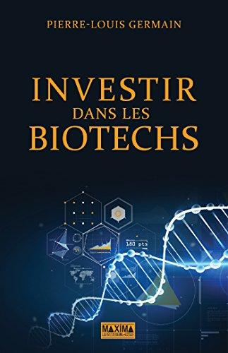 Investir dans les biotechs par Pierre-Louis Germain