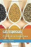 Las Especias: El Arte de la Cocina Sana