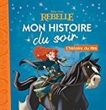 REBELLE - Mon Histoire du Soir - L'histoire du film