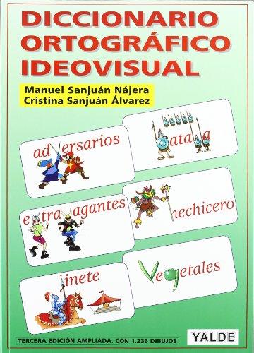Diccionario Ortografico Ideovisual por Manuel Sanjuan Najera