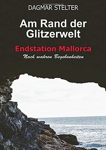 Am Rand der Glitzerwelt: Endstation Mallorca   /   Nach wahren Begebenheiten -