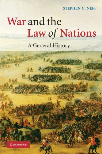 War and the Law of Nations: A General History (Information Technology & Law S)