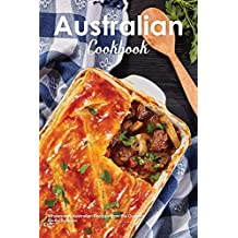 Australian Cookbook: Wholesome Australian Recipes from the Outback (English Edition)