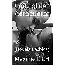 Control de Aeropuerto: (Novela Lésbica)