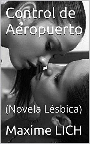 Control de Aeropuerto: (Novela Lésbica) eBook: Maxime LICH: Amazon ...