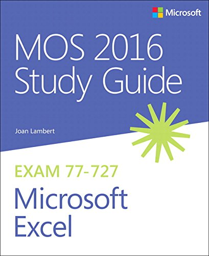 MOS 2016 Study Guide for Microsoft Excel (Mos Study Guide) por Joan Lambert