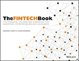 The FINTECH Book: The Financial Technology Handbook for Investors, Entrepreneurs and Visionaries (English Edition)
