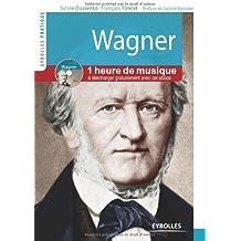 Wagner. Vie et oeuvre. Avec cd audio. Plus d'une heure de musique.